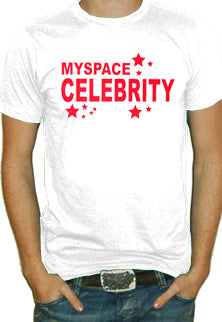 Myspace Celebrity T-Shirt
