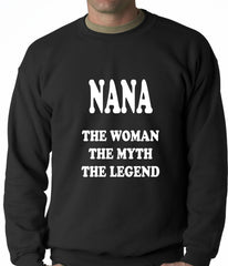 Nana The Woman The Myth The Legend Adult Crewneck