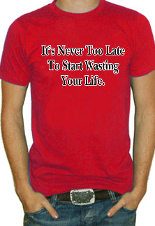 Never Too Late T-Shirt