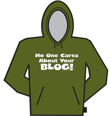 No One Cares About Your Blog Hoodie