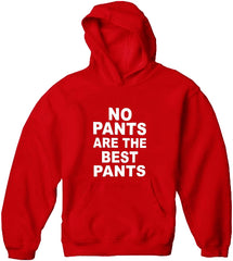 No Pants Are The Best Pants Adult Hoodie