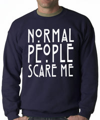 Normal People Scare Me Adult Crewneck