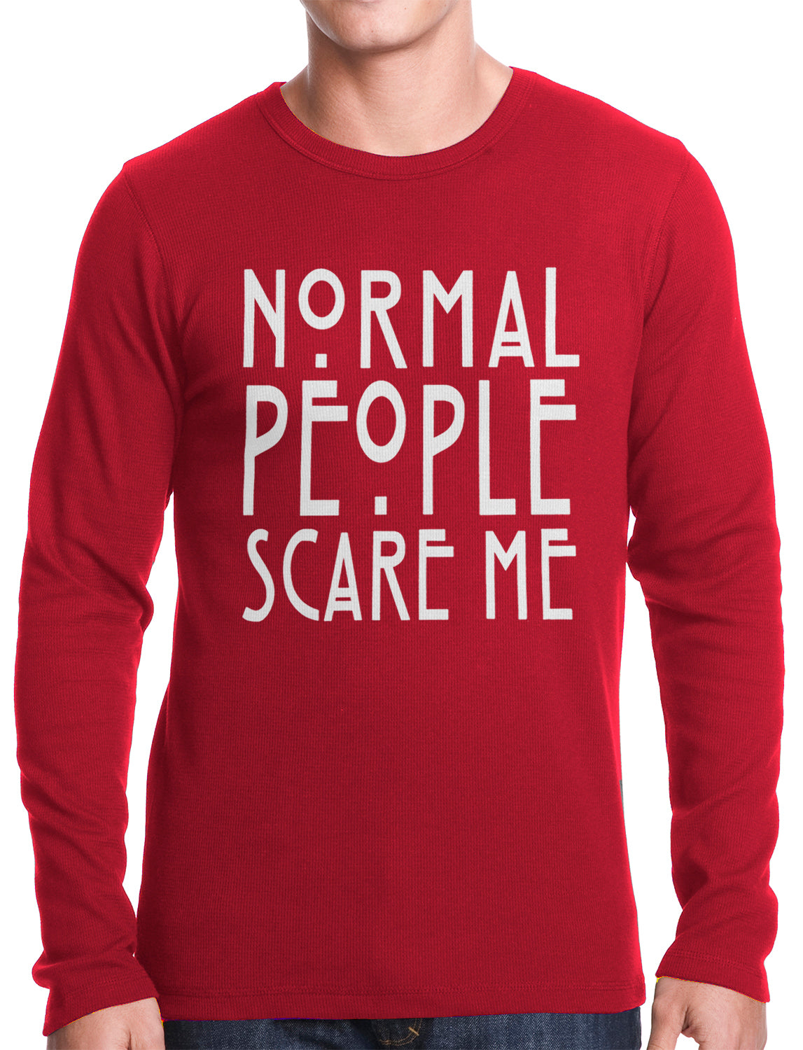 Normal People Scare Me Thermal Shirt