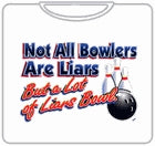 Not all Bowlers Are Liars T-Shirt