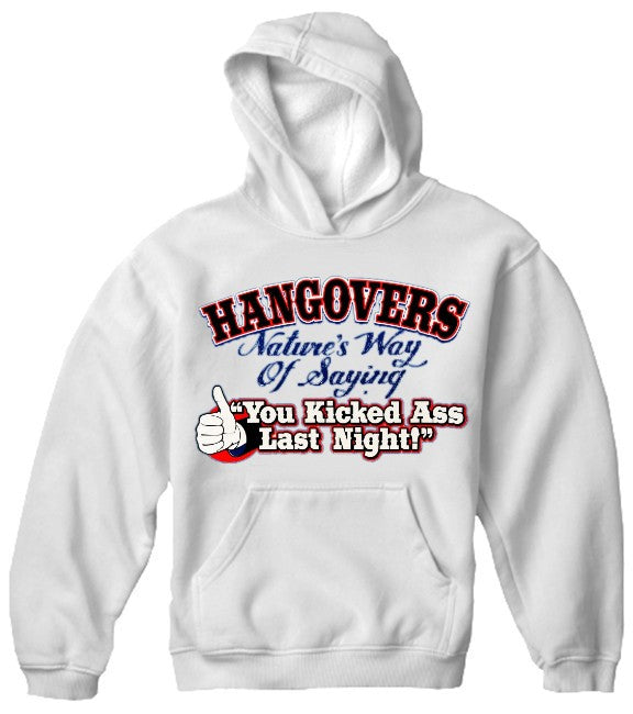 Novelty Drinking Sweatshirts- Hangovers - You Kicked Ass Last Night Hoodie
