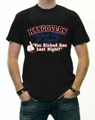 Novelty Drinking Tees - Hangovers You Kicked Ass Last Night T-Shirt