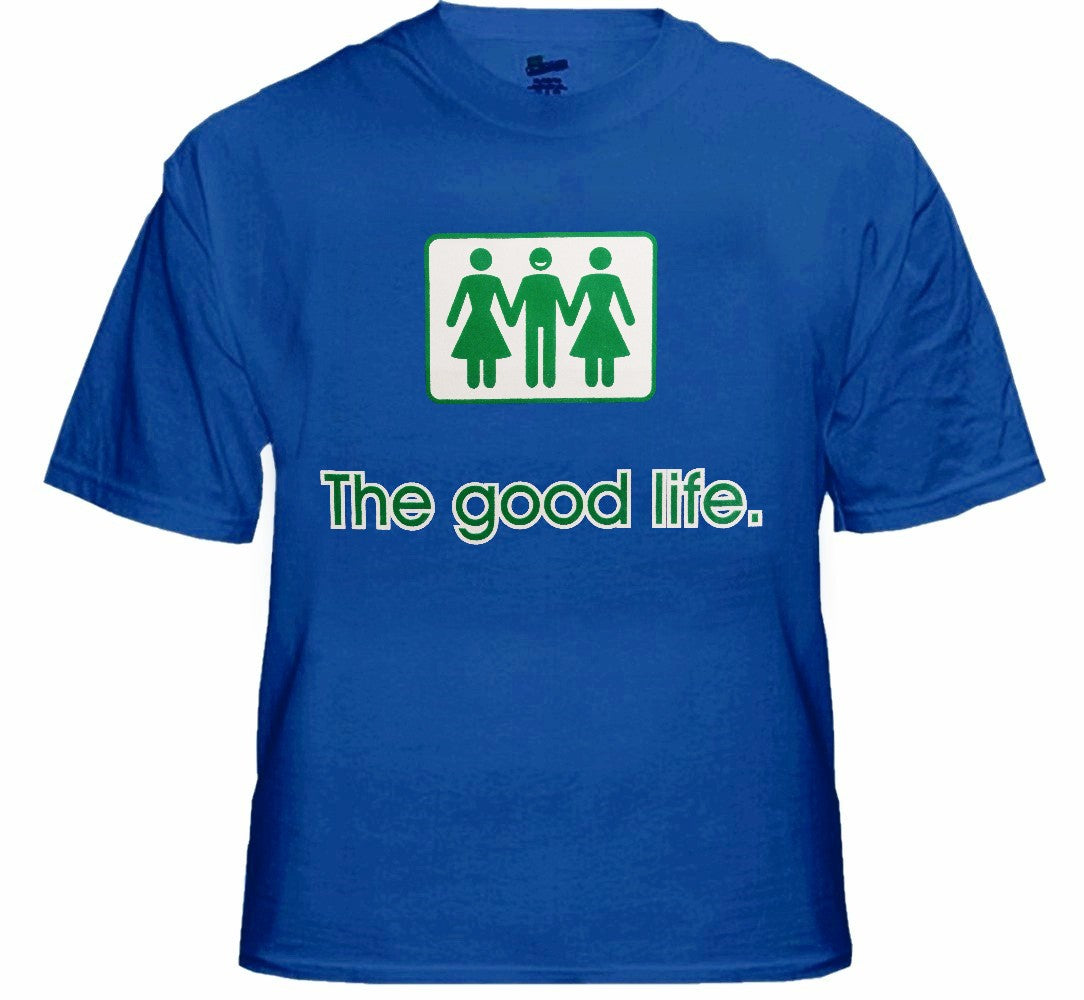 ef37bb5e040 Novelty T-Shirts - The Good Life Threesome T-Shirt – Bewild