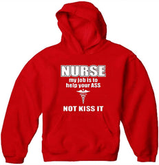 Nurse My Job Is To Help Your Ass Not Kiss It Adult Hoodie