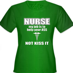 Nurse My Job Is To Help Your Ass Not Kiss It Girl's T-Shirt