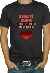 Objects Below Are Large T-Shirt