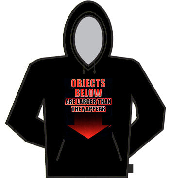 Objects Below Are Larger Than They Appear Hoodie