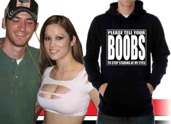 Tell Your Boobs To Stop Staring Hoodie