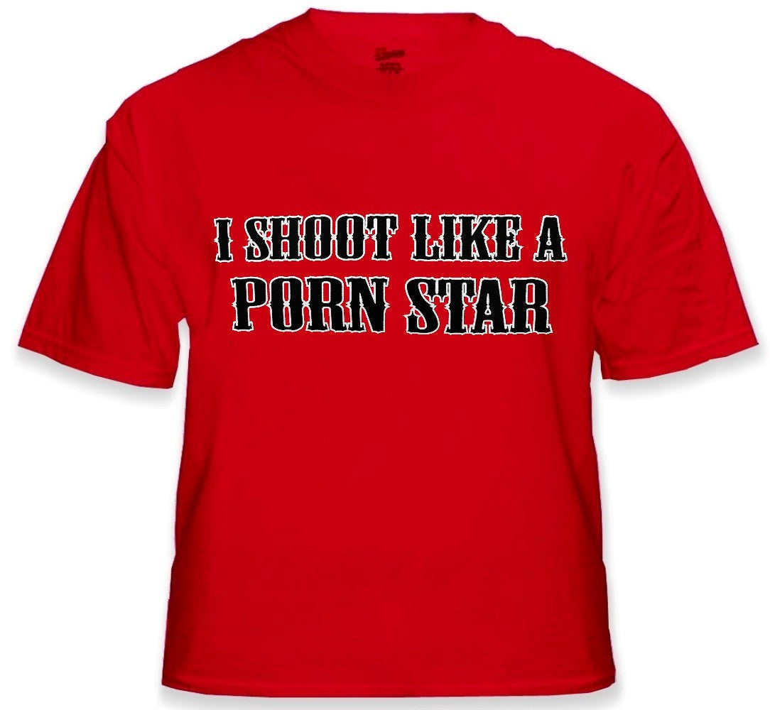Offensive Sex T-Shirt - I Shoot Like a Porn Star T-Shirt