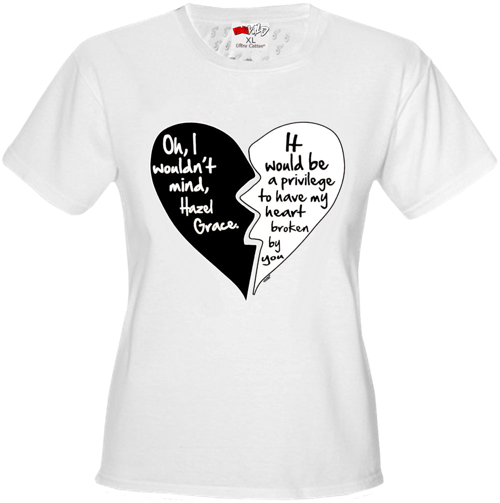 Oh I Wouldn't Mind.....Hazel Grace - Quote From Fault in Our Stars Girl's T-Shirt