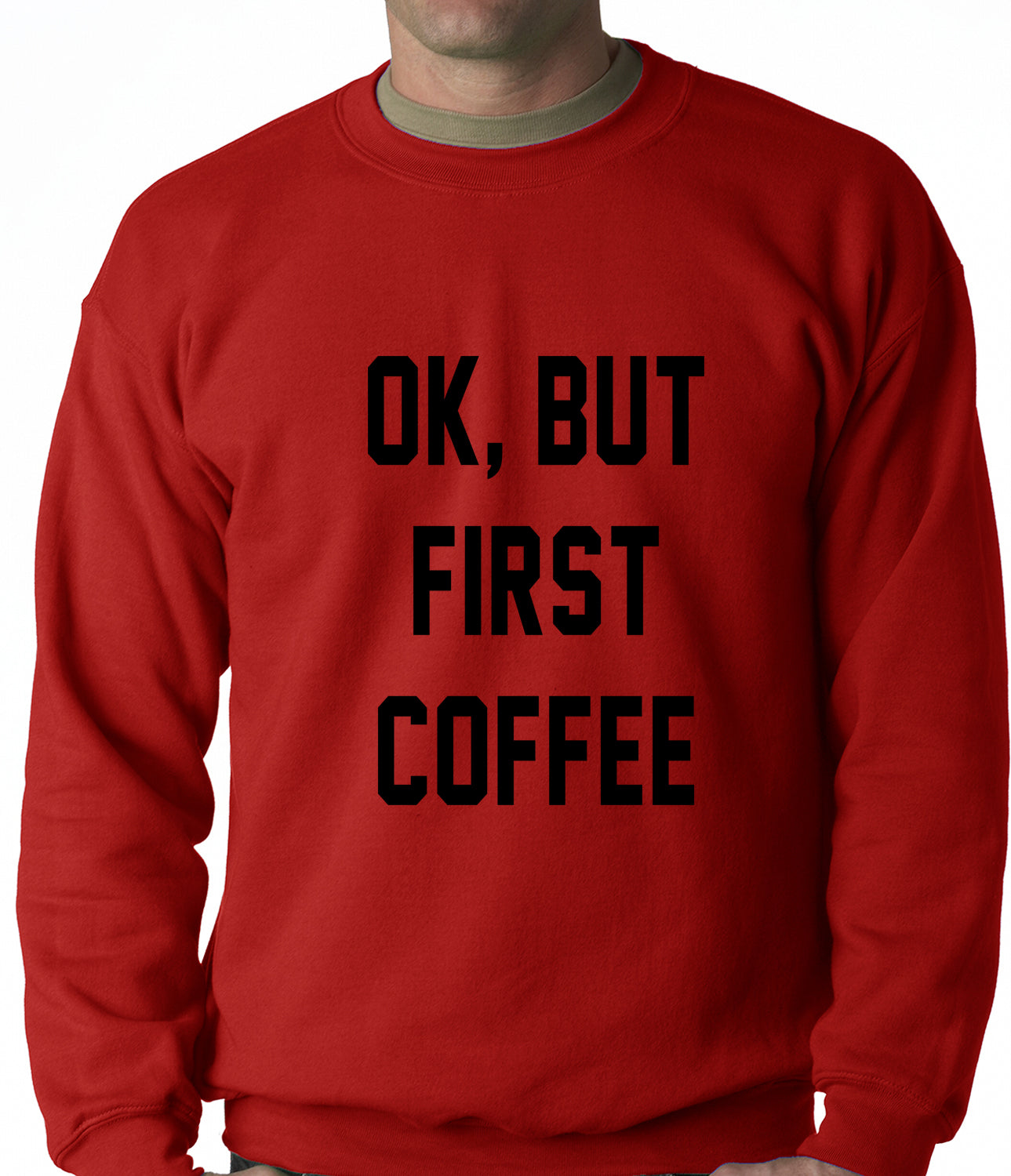 Ok, But First Coffee Adult Crewneck