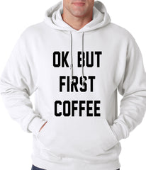 Ok, But First Coffee Adult Hoodie
