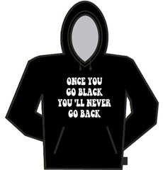 Once You Go Black... Hoodie