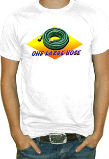 One Large Hose T-Shirt