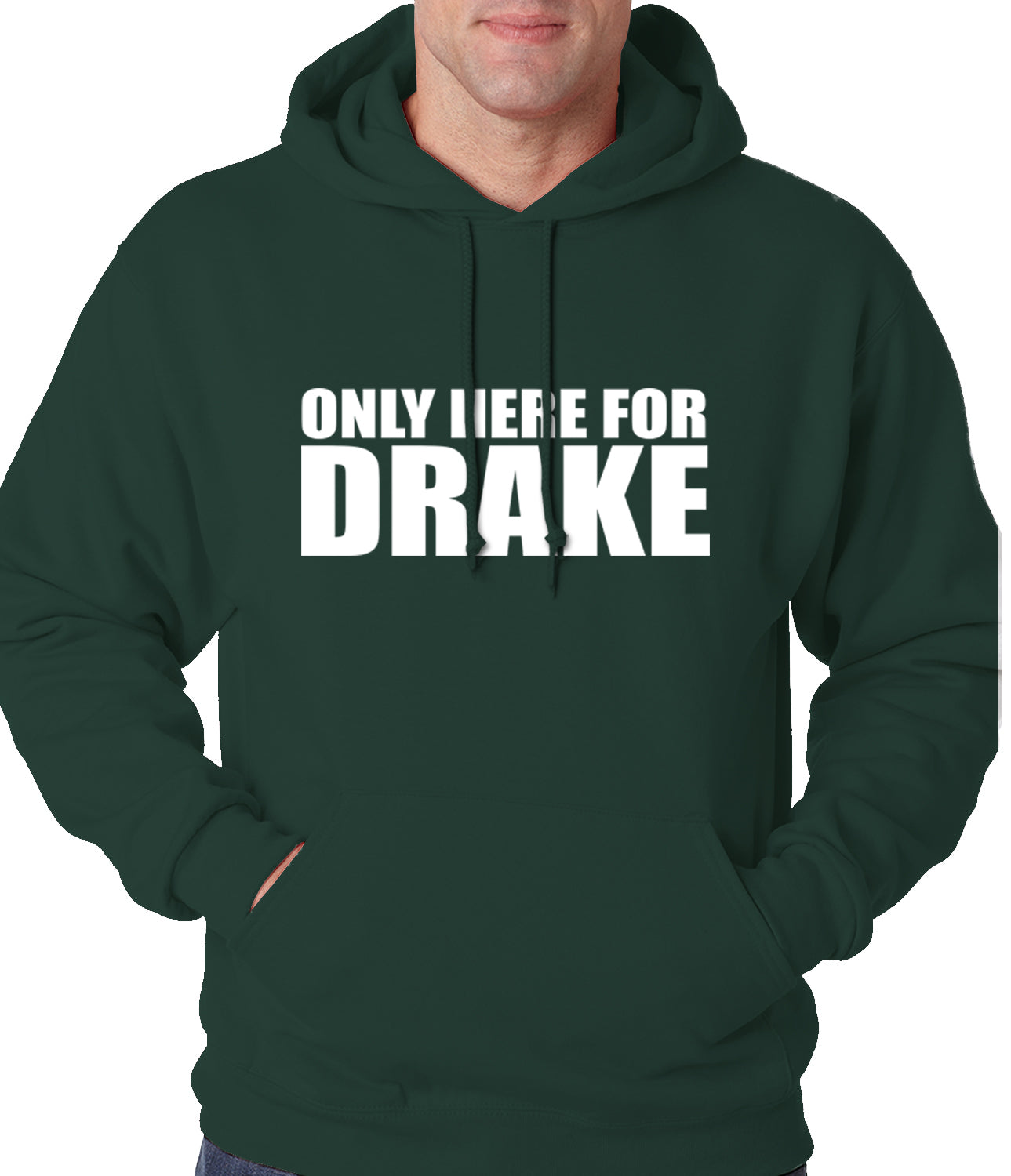 Only Here For Drake Adult Hoodie
