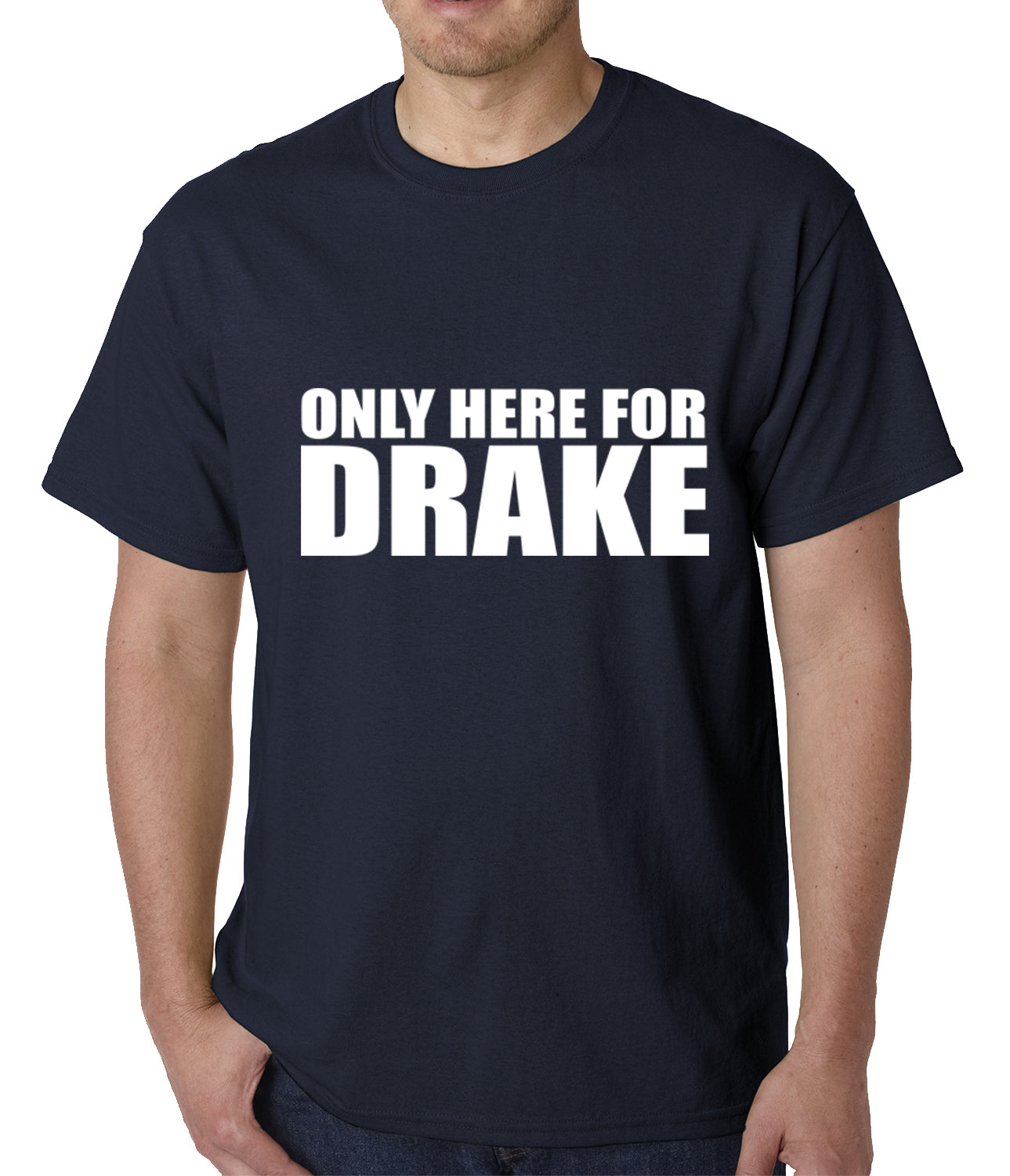 Only Here For Drake Mens T-shirt