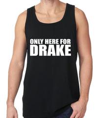 Only Here For Drake Tank Top