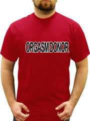 Orgasm Donor Men's T-Shirt