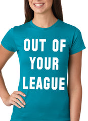 Out of Your League Girls T-shirt