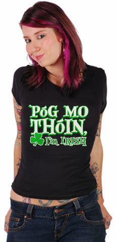 "Póg Mo Thóin! ""Kiss My Ass"" I'm Irish Girls T-Shirt"