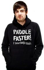 "Paddle Faster Hoodie :: From the Movie ""Deliverance"""