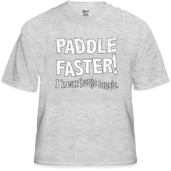 "Paddle Faster  I Hear Banjo Music T-Shirt :: From the Movie ""Deliverance"""