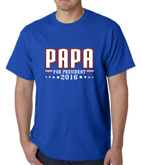 PAPA for PRESIDENT 2016 - Vote for Papa Mens T-shirt