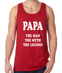 Papa - The Man, The Myth, The Legend Fathers Day Tank Top