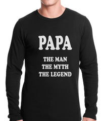 Papa - The Man, The Myth, The Legend Fathers Day Thermal Shirt