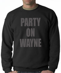 Party On Wayne Adult Crewneck