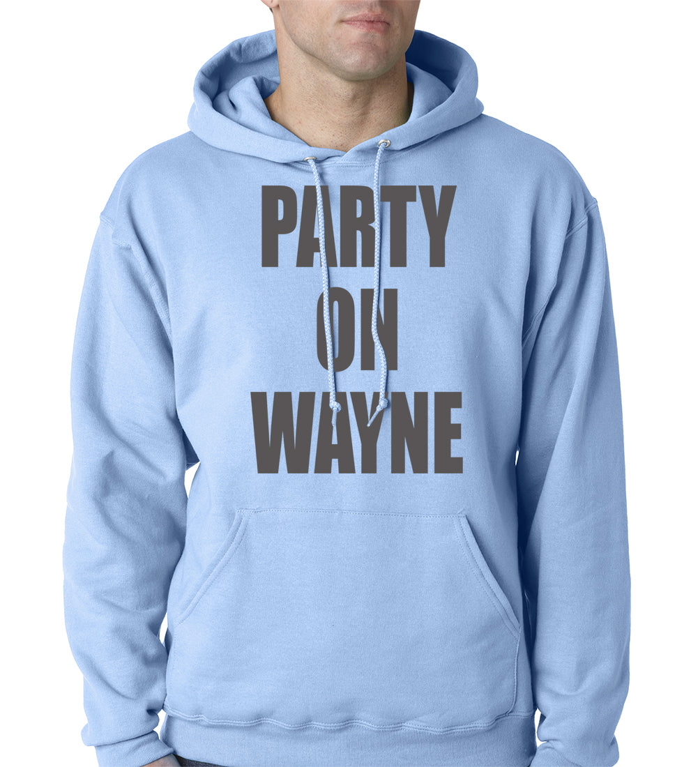 Party On Wayne Adult Hoodie
