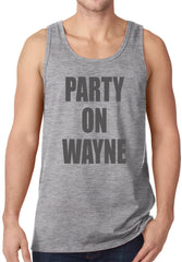 Party On Wayne Tanktop