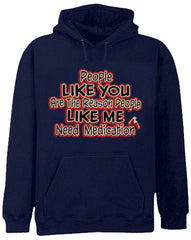 People Like Me Need Medication Adult Hoodie