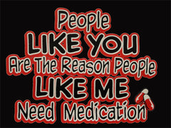 People Like Me Need Medication Mens T-Shirt