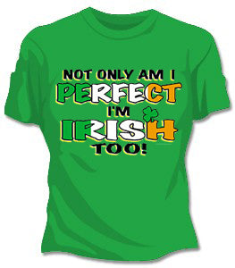 Perfect And Irish Too Womens T-Shirt