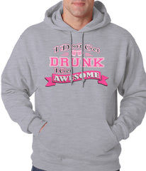 Pink I Don't Get Drunk I Get Awesome Hoodie