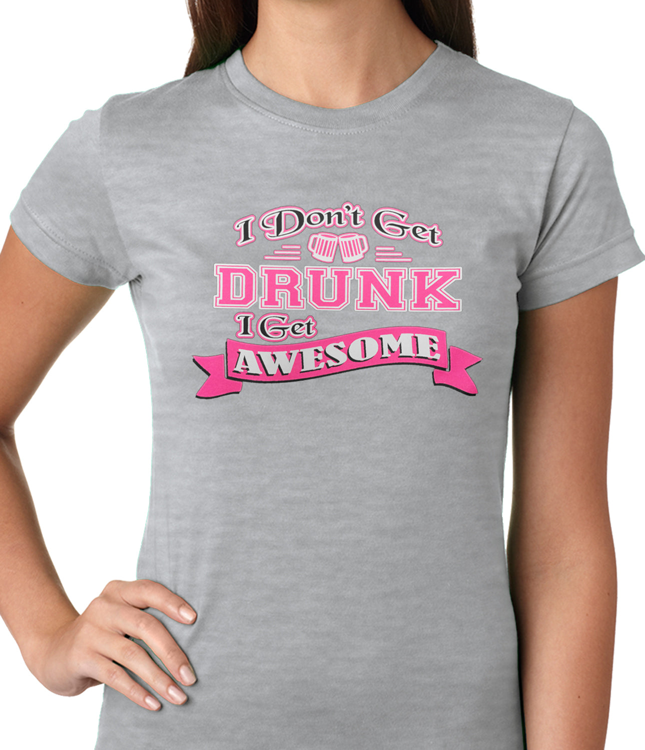Pink I Don't Get Drunk I Get Awesome Ladies T-shirt