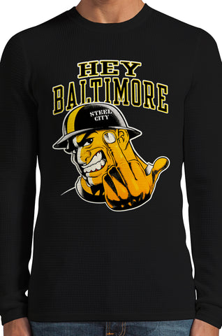 Hey Baltimore - Pittsburgh guy with Middle Finger Thermal Long Sleeve Shirt