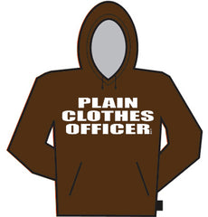 Plain Clothes Officer Hoodie