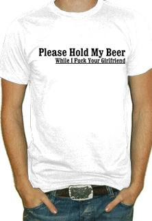 Please Hold My Beer T-Shirt