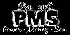 PMS - Power Money Sex  Girls T-Shirt