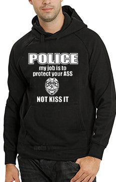 Police My Job Is To Protect Your Ass Not Kiss It Adult Hoodie