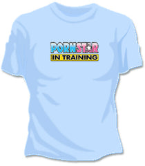 Porn Star In Training Girls T-Shirt