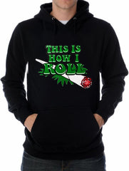 Pot Head & Stoner Hoodies - This Is How I Roll Adult Hoodie