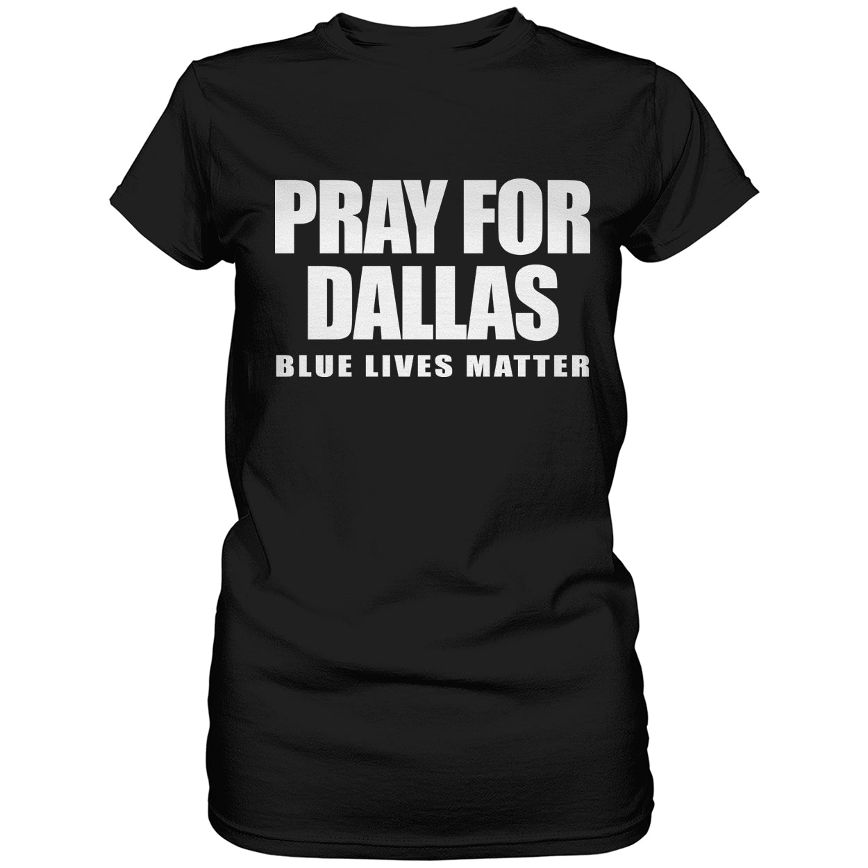 Pray For Dallas - Blue Lives Matter Ladies T-shirt