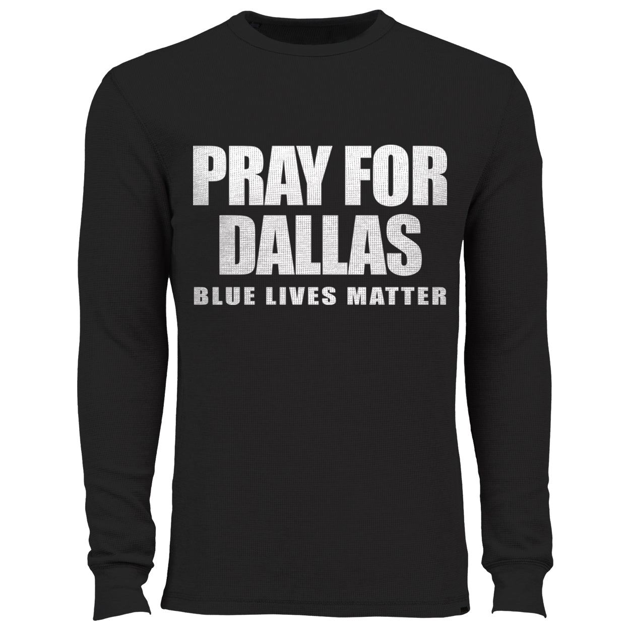 Pray For Dallas - Blue Lives Matter Thermal Shirt